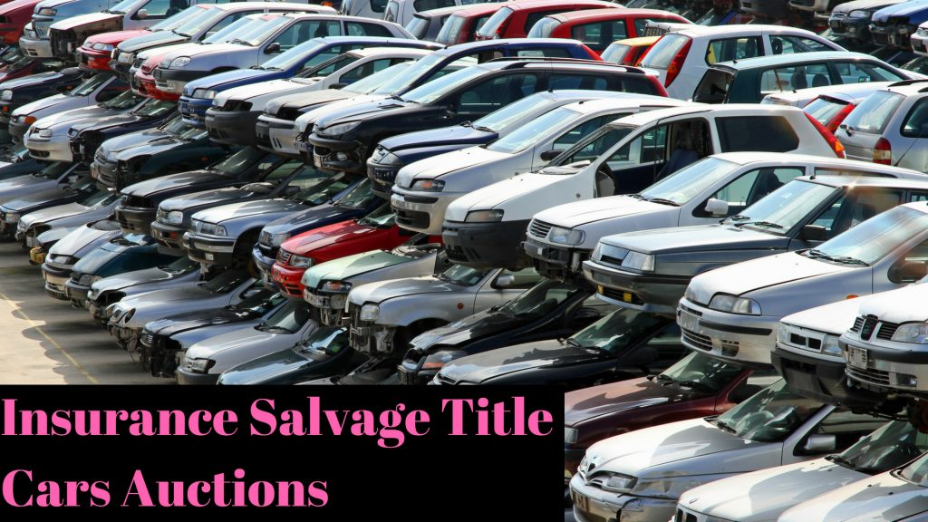 How To Buy Salvage Title Cars From Insurance Companies